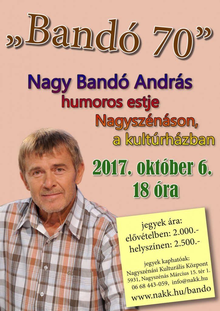 """""""Bandó 70″ – humoros est Nagy Bandó Andrással"""